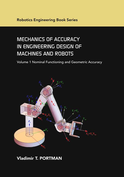 Cover of Mechanics of Accuracy in Engineering Design of Machines and Robots Volume I: Nominal Functioning and Geometric Accuracy